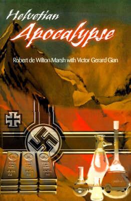 Helvetian Apocalypse by Robert de Wilton Marsh