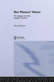 Our Masters' Voices by Max Atkinson image