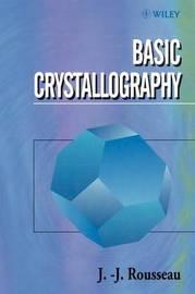 Basic Crystallography by J.J. Rousseau