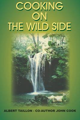 Cooking on the Wild Side by Albert Taillon