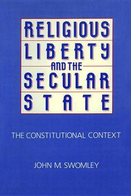 Religious Liberty and the Secular State by John M. Swomley