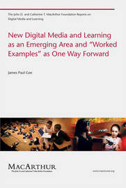 "New Digital Media and Learning as an Emerging Area and ""Worked Examples"" as One Way Forward by James Paul Gee image"