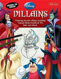 Learn to Draw Disney's Villains by Disney Storybook Artists