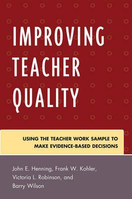 Improving Teacher Quality by John E Henning