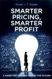 Smarter Pricing, Smarter Profit by Stuart J T Dodds
