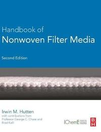 Handbook of Nonwoven Filter Media by Irwin M. Hutten
