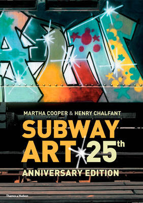Subway Art (25th Anniversary Edition) by Martha Cooper