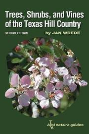 Trees, Shrubs, and Vines of the Texas Hill Country by Jan Wrede image