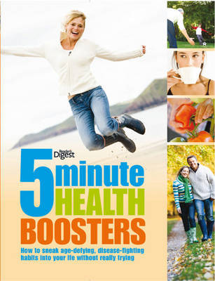 5 Minute Health Boosters: How to Sneak Age-Defying, Disease-Fighting Habits into Your Life without Really Trying by Reader's Digest image