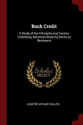 Bank Credit by Chester Arthur Phillips image