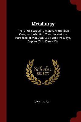 Metallurgy by John Percy