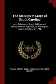 The Statutes at Large of South Carolina by Thomas Cooper
