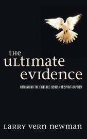 The Ultimate Evidence by Larry Vern Newman image