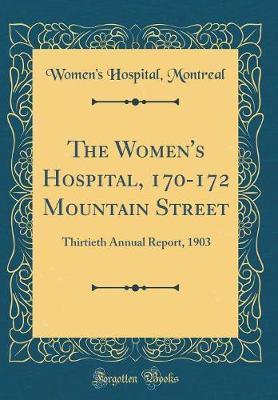 The Women's Hospital, 170-172 Mountain Street by Women's Hospital Montreal