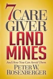 7 Caregiver Landmines by Peter W. Rosenberger