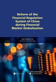 Reform of the Financial Regulation System of China During Financial Market Globalization by Fengqi Cao image