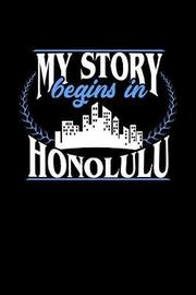 My Story Begins in Honolulu by Dennex Publishing image