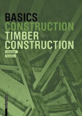 Basics Timber Construction by Ludwig Steiger