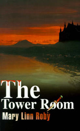 The Tower Room by Mary Linn Roby image