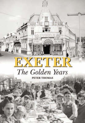 Exeter: The Golden Years by Peter D. Thomas image