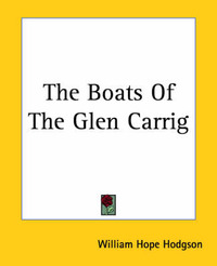 The Boats Of The Glen Carrig by W. H. Hodgson