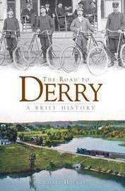 The Road to Derry by Richard Holmes