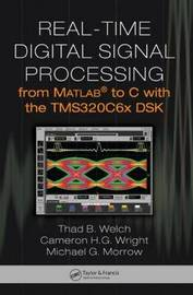 Real-time Digital Signal Processing from Matlab to C with the TMS320C6x DSK by Thad B. Welch image
