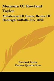 Memoirs Of Rowland Taylor: Archdeacon Of Exeter, Rector Of Hadleigh, Suffolk, Etc. (1833) by Rowland Taylor image