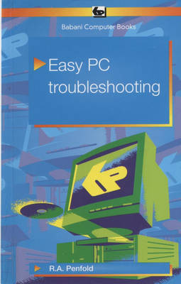 Easy PC Troubleshooting by R.A. Penfold