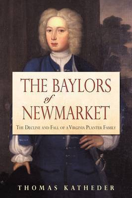 The Baylors of Newmarket by Thomas Katheder
