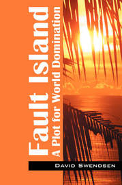 Fault Island: A Plot for World Domination by David Swendsen image