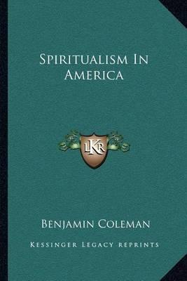 Spiritualism in America by Benjamin Coleman