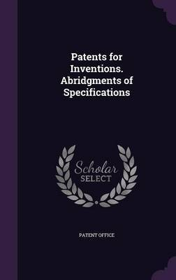 Patents for Inventions. Abridgments of Specifications image