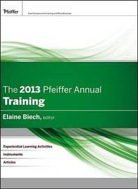 The 2013 Pfeiffer Annual by Elaine Biech