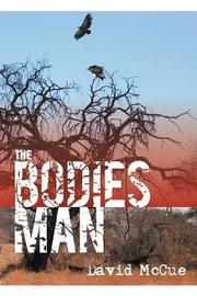 The Bodies Man by David McCue image