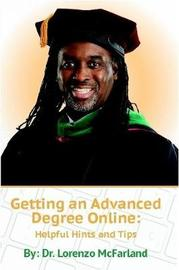 Getting an Advanced Degree Online: Helpful Hints and Tips by Lorenzo McFarland