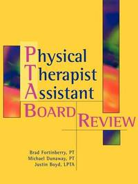 Physical Therapy Assistant Board Review by Fortinberry
