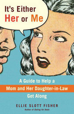 It's Either Her Or Me by Ellie Slott Fisher image