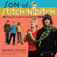 Son of Stitch 'n Bitch by Debbie Stoller