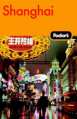 Fodor's Shanghai by Fodor Travel Publications