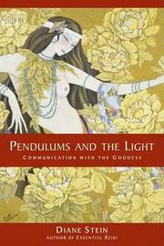 Pendulums And The Light by Diane Stein