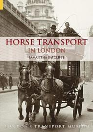 Horse Transport in London by Samantha Ratcliffe