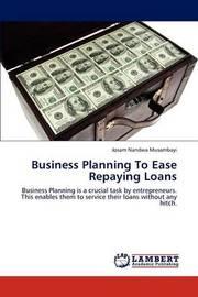 Business Planning to Ease Repaying Loans by Josam Nandwa Musambayi