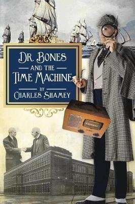 Dr. Bones and the Time Machine by Charles Shamey