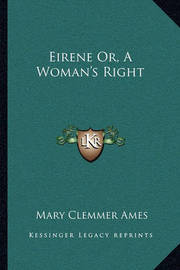 Eirene Or, a Woman's Right by Mary (Clemmer) Ames image