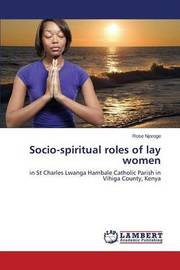 Socio-Spiritual Roles of Lay Women by Njoroge Rose