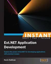 Instant Ext.NET Application Development by Kevin Sullivan