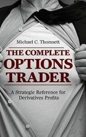 The Complete Options Trader by Michael C Thomsett