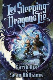 Let Sleeping Dragons Lie (Have Sword, Will Travel #2) by Garth Nix