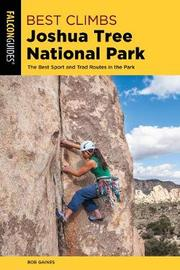 Best Climbs Joshua Tree National Park by Bob Gaines